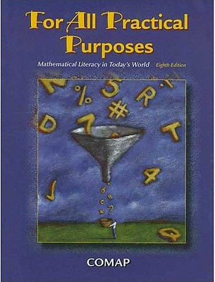 For All Practical Purposes: Mathematical Literacy in Today's World - Garfunkel, Solomon
