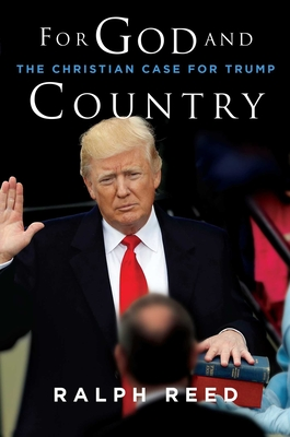 For God and Country: The Christian Case for Trump - Reed, Ralph