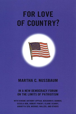 For Love of Country?: A New Democracy Forum on the Limits of Patriotism - Nussbaum, Martha