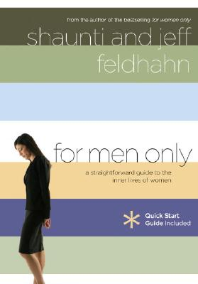 For Men Only: A Straightforward Guide to the Inner Lives of Women - Feldhahn, Shaunti, and Feldhahn, Jeff