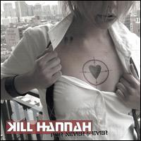 For Never & Ever - Kill Hannah