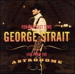 For the Last Time: Live from the Astrodome - George Strait