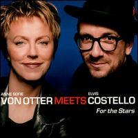 For the Stars (Anne Sofie von Otter Meets Elvis Costello) - Anne Sofie von Otter & Elvis Costello