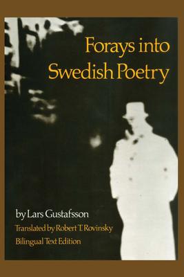 Forays Into Swedish Poetry - Gustafsson, Lars