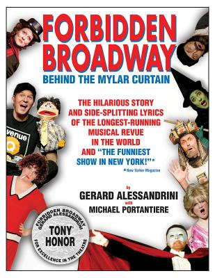 Forbidden Broadway: Behind the Mylar Curtain - Alessandrini, Gerard, and Portantiere, Michael