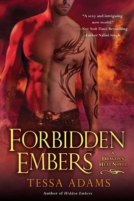 Forbidden Embers: A Dragon's Heat Novel - Adams, Tessa
