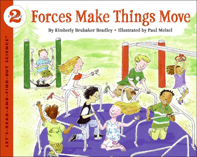 Forces Make Things Move - Bradley, Kimberly Brubaker