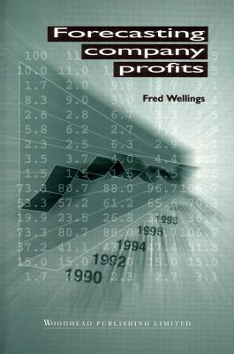 Forecasting Company Profits - Wellings, Fred