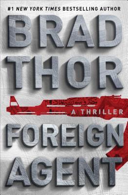 Foreign Agent: A Thriller - Thor, Brad