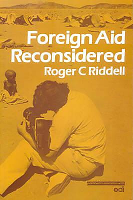 Foreign Aid Reconsidered - Riddell, Roger