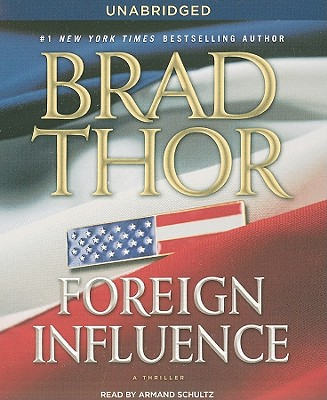 Foreign Influence - Thor, Brad, and Schultz, Armand (Read by)