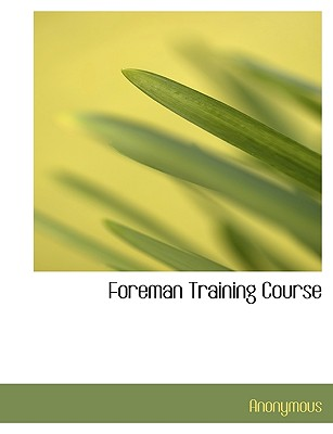 Foreman Training Course - Anonymous