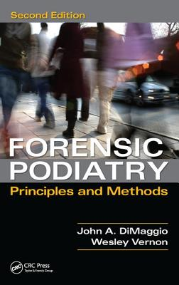 Forensic Podiatry: Principles and Methods - Vernon, Denis Wesley, and DiMaggio, John A.