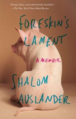 Foreskin's Lament: A Memoir - Auslander, Shalom