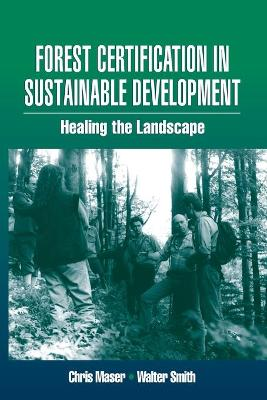 Forest Certification in Sustainable Development - Smith, Walter