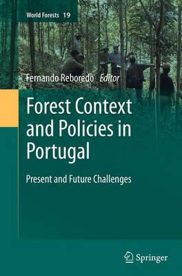 Forest Context and Policies in Portugal: Present and Future Challenges - Reboredo, Fernando (Editor)