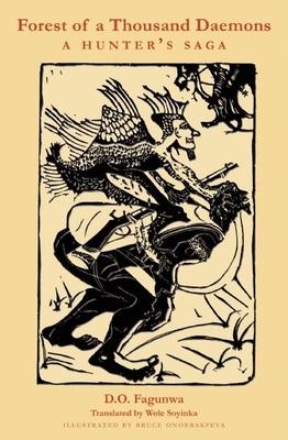 Forest of a Thousand Daemons: A Hunter's Saga - Fagunwa, D O, and Soyinka, Wole, Professor (Translated by)