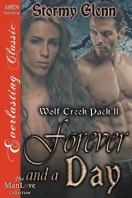 Forever and a Day [Wolf Creek Pack 11] (Siren Publishing Everlasting Classic Manlove) - Glenn, Stormy
