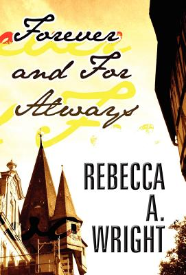 Forever and for Always - Wright, Rebecca A