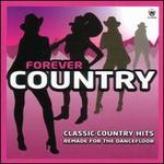 Forever Country: Classic Country Hits Remade for the Dancefloor