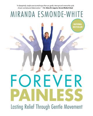 Forever Painless: Lasting Relief Through Gentle Movement - Esmonde-White, Miranda