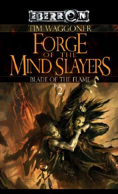 Forge of the Mind Slayers - Waggoner, Tim