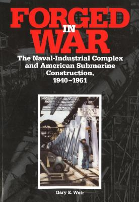Forged in War: The Naval-Indust (P) - Weir, Gary E