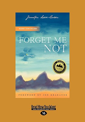 Forget Me Not: A Memoir (Easyread Large Edition) - Lowe-Anker, Jennifer, and Krakauer, Jon (Foreword by)