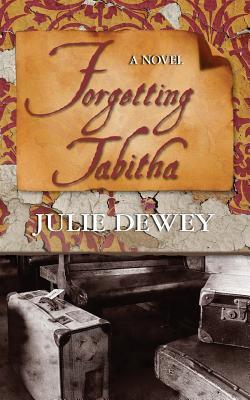 Forgetting Tabitha - Dewey, Julie