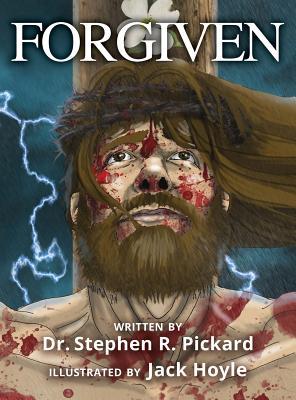 Forgiven - Pickard, Dr Stephen R