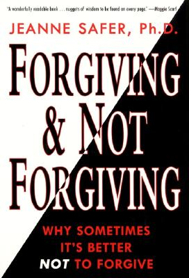 Forgiving and Not Forgiving - Safer, Jeanne