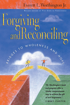 Forgiving and Reconciling: Finding Our Way Through Cultural Challenges - Worthington, Everett L, Jr.