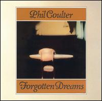 Forgotten Dreams - Phil Coulter