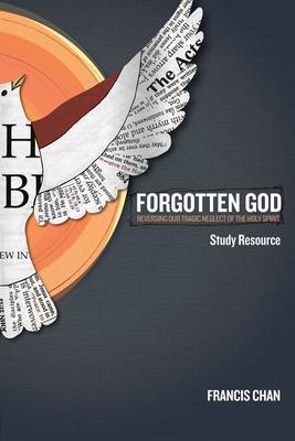 Forgotten God DVD Study Resource - Chan, Francis
