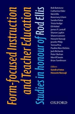 Form-focused Instruction and Teacher Education: Studies in Honour of Rod Ellis - Fotos, Sandra (Editor), and Nassaji, Hossein (Editor)