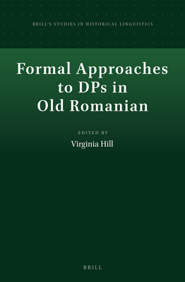 Formal Approaches to Dps in Old Romanian - Hill, Virginia (Editor)