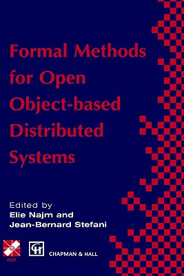 Formal Methods for Open Object-Based Distributed Systems: Volume 1 - Najm, Elie (Editor)