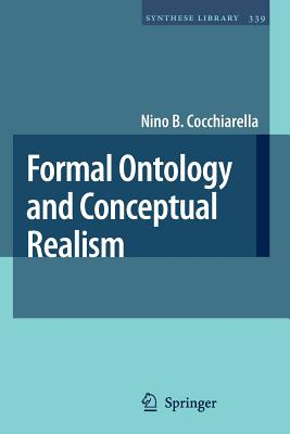 Formal Ontology and Conceptual Realism - Cocchiarella, Nino B.
