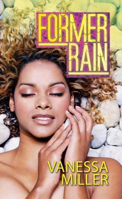 Former Rain - Miller, Vanessa