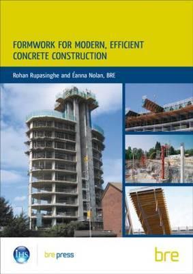 Formwork for Modern, Efficient, Concrete Construction: (BR 495) - Rupasinghe, Rohan