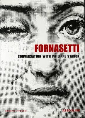 Fornasetti - Fornasetti, Barnaba, and Starck, Philippe