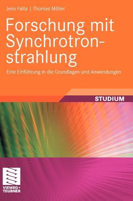 Forschung Mit Synchrotronstrahlung: Eine Einfuhrung in Die Grundlagen Und Anwendungen - Moller, Thomas (Editor)