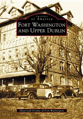 Fort Washington and Upper Dublin - Historical Society of Fort Washington