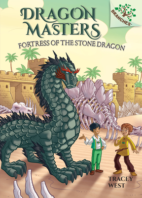 Fortress of the Stone Dragon: Branches Book (Dragon Masters #17) (Library Edition) - West, Tracey, and Loveridge, Matt (Illustrator)