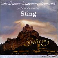 Fortress: The London Symphony Orchestra Performs the Music of Sting - The London Symphony Orchestra