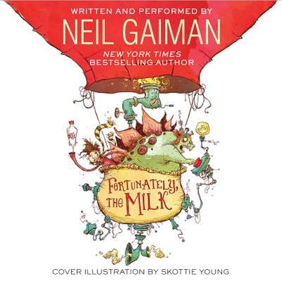 Fortunately the Milk - Gaiman, Neil (Read by)