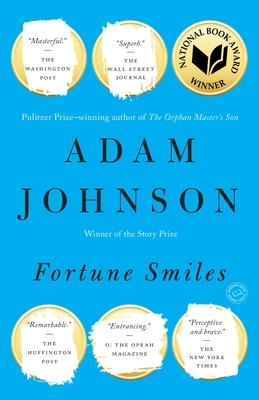 Fortune Smiles: Stories - Johnson, Adam
