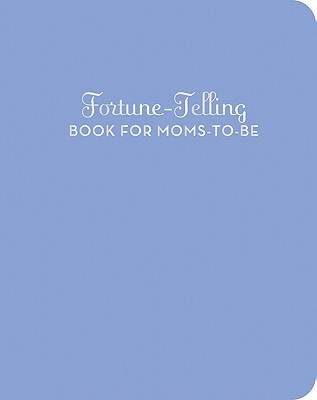 Fortune-telling Book for Moms-to-be - Jones, Carey