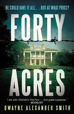 Forty Acres - Smith, Dwayne Alexander