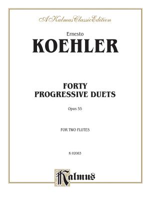 Forty Progressive Duets, Op. 55 - Koehler, Ernesto (Composer)